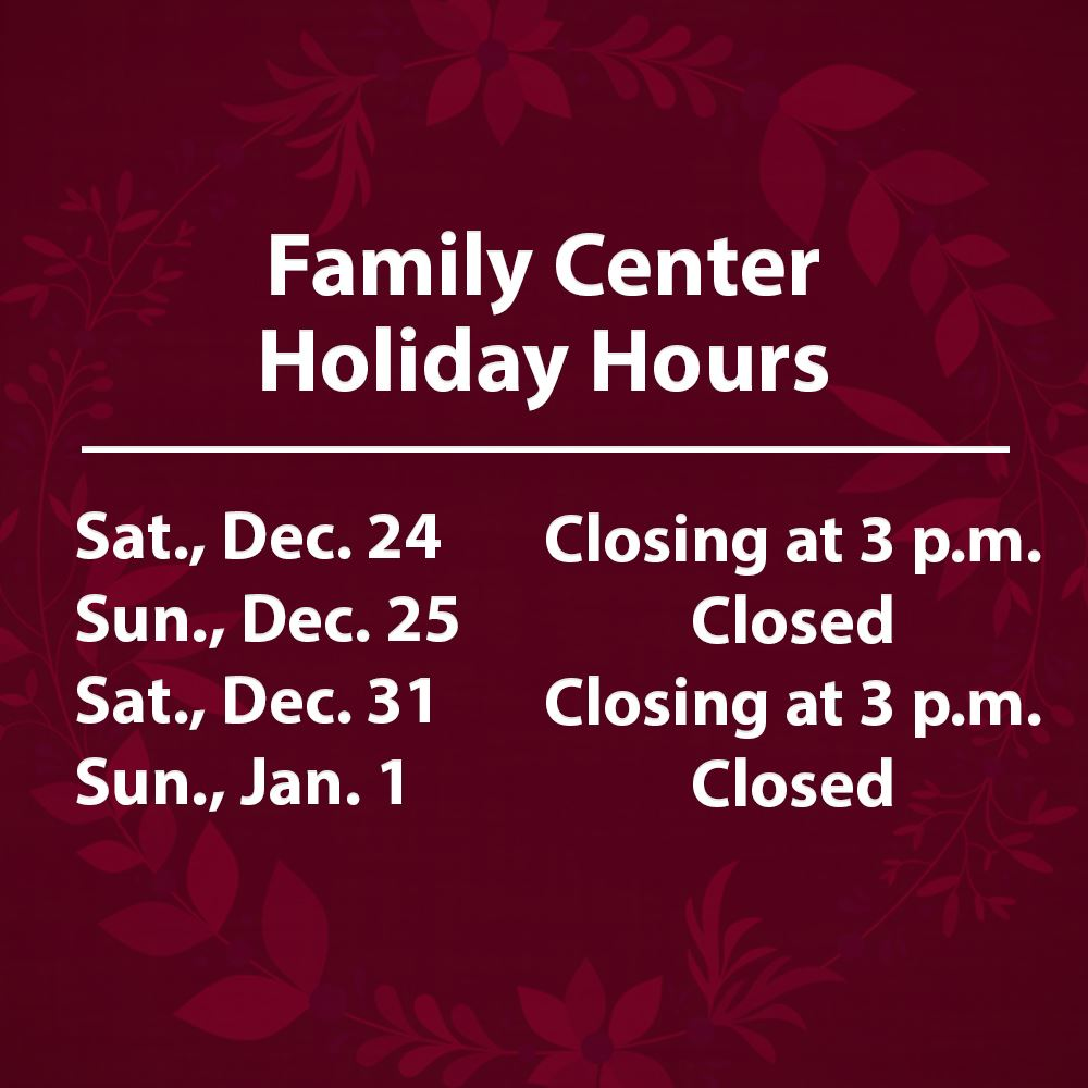 Family Center Holiday Hours (2)